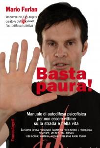 """""""Basta paura!"""", l'ultimo libro di Mario Furlan sull'autodifesa"""