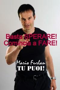 "Mario Furlan, life coach, autore del best-seller ""Tu puoi!"""