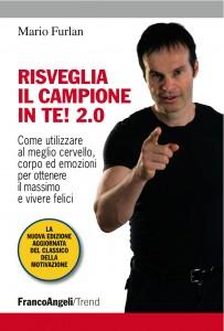 """""""Risveglia il campione in te! 2.0"""", il nuovo libro di Mario Furlan"""