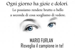 Un post motivazionale nella pagina Facebook di Mario Furlan