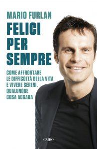 """""""Felici per sempre"""", il nuovo libro di Mario Furlan"""